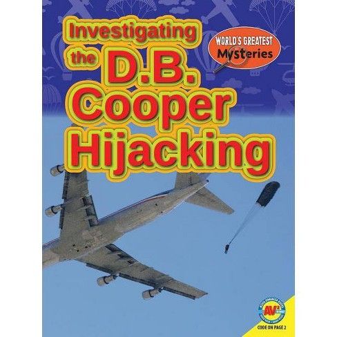 Investigating the D.B. Cooper Hijacking - (World's Greatest Mysteries) (Paperback) - image 1 of 1