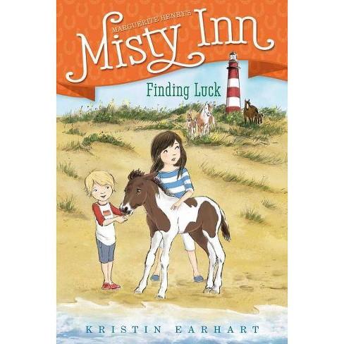 Finding Luck - (Marguerite Henry's Misty Inn) by  Kristin Earhart (Paperback) - image 1 of 1