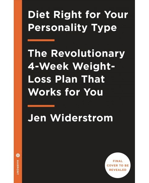 Diet Right for Your Personality Type : The Revolutionary 4-Week Weight-Loss Plan That Works for You - image 1 of 1