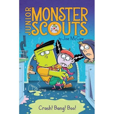 Crash! Bang! Boo!, 2 - (Junior Monster Scouts) by  Joe McGee (Hardcover)