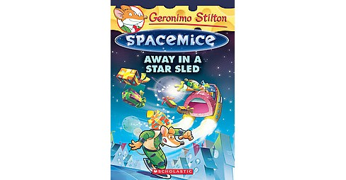 Away in a Star Sled (Paperback) (Geronimo Stilton) - image 1 of 1