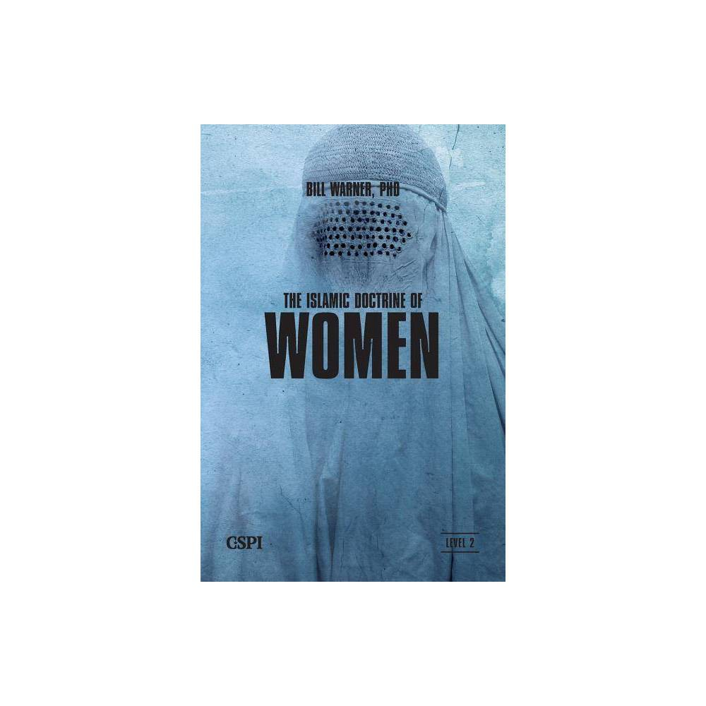The Islamic Doctrine Of Women By Bill Warner Paperback