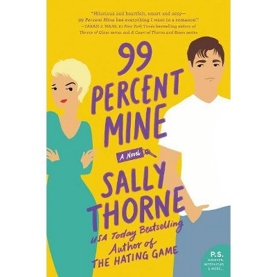 99 Percent Mine -  by Sally Thorne (Paperback)