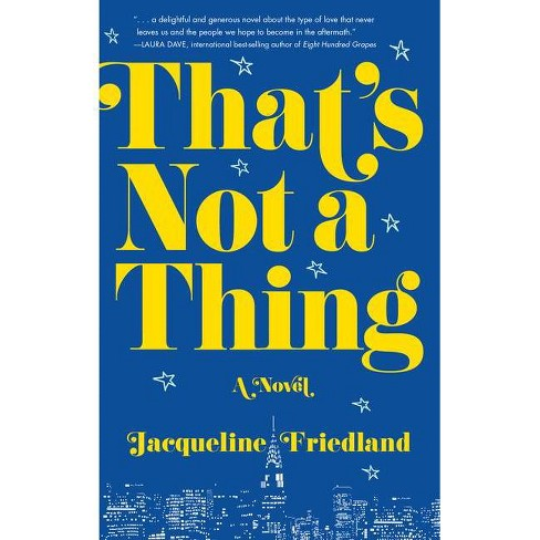 That's Not a Thing - by  Jacqueline Friedland (Paperback) - image 1 of 1