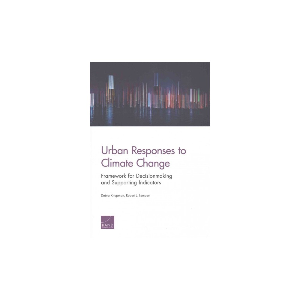 Urban Responses to Climate Change : Framework for Decisionmaking and Supporting Indicators (Paperback)