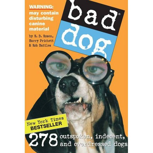Bad Dog - by  Rob Battles & Harry Prichett & R D Rosen (Paperback) - image 1 of 1