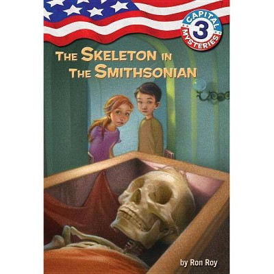Capital Mysteries #3: The Skeleton in the Smithsonian - by  Ron Roy (Paperback)