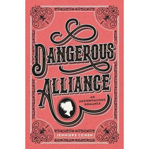 Dangerous Alliance: An Austentacious Romance - by  Jennieke Cohen (Hardcover) - image 1 of 1