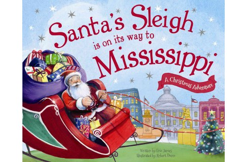 Santa's Sleigh Is on Its Way to Mississippi (Hardcover) (Eric James) - image 1 of 1