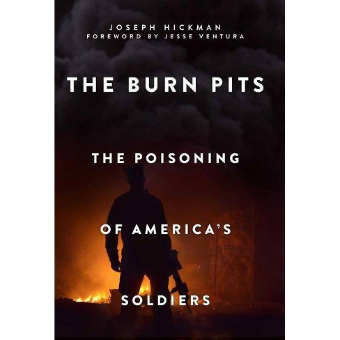 The Burn Pits - by  Joseph Hickman (Hardcover) - image 1 of 1