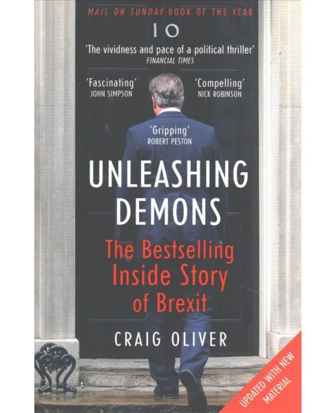 Unleashing Demons : The Inside Story of Brexit (Updated) (Paperback) (Craig Oliver) - image 1 of 1