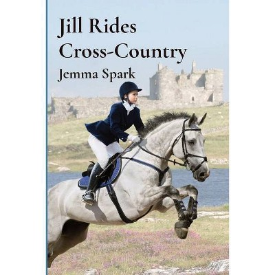 Jill Rides Cross-Country - by  Jemma Spark (Paperback)