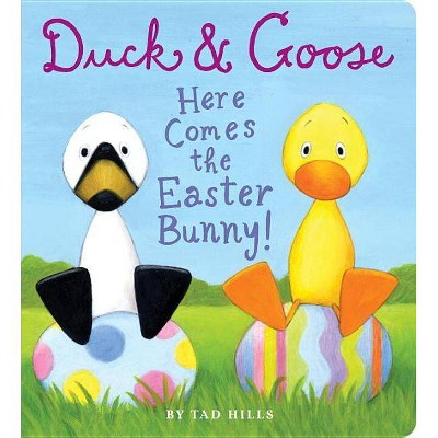 Duck and Goose, Here Comes the Easter Bunny (Board Book) by Tad Hills