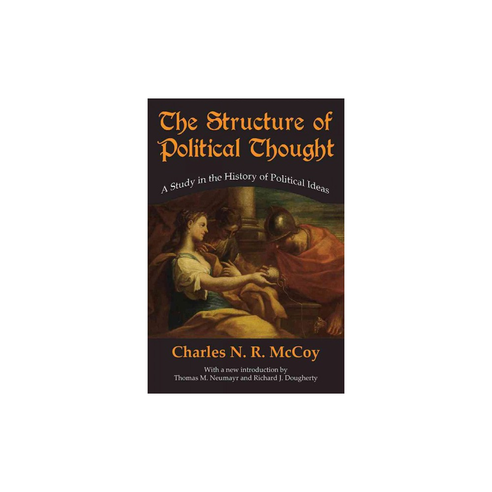 Structure of Political Thought : A Study in the History of Political Ideas (Paperback) (Charles N. R.