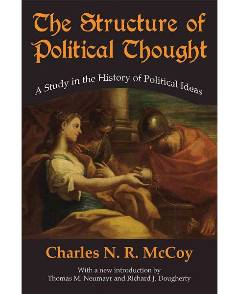 Structure of Political Thought : A Study in the History of Political Ideas (Paperback) (Charles N. R. - image 1 of 1