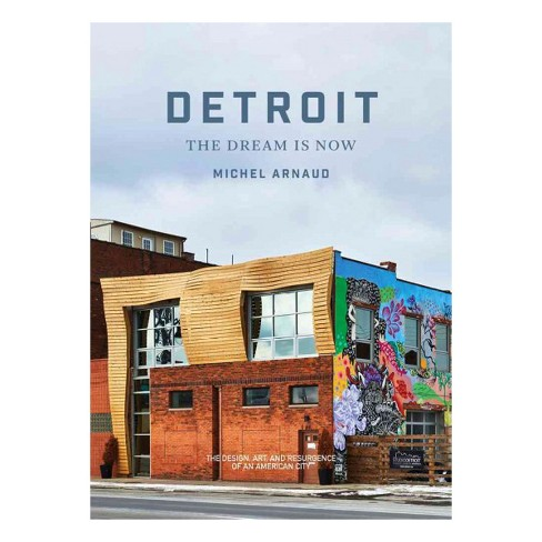 Detroit : The Dream Is Now - the Design, Art, and Resurgence of an American City (Hardcover) (Michel - image 1 of 1