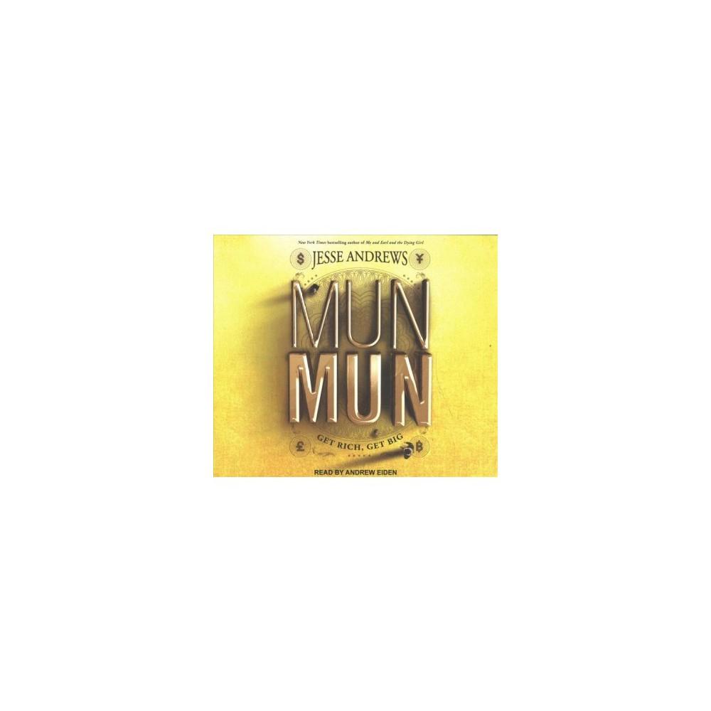 Munmun : Get Rich, Get Big - Unabridged by Jesse Andrews (CD/Spoken Word)