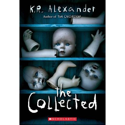 The Collected - by  K R Alexander (Paperback)