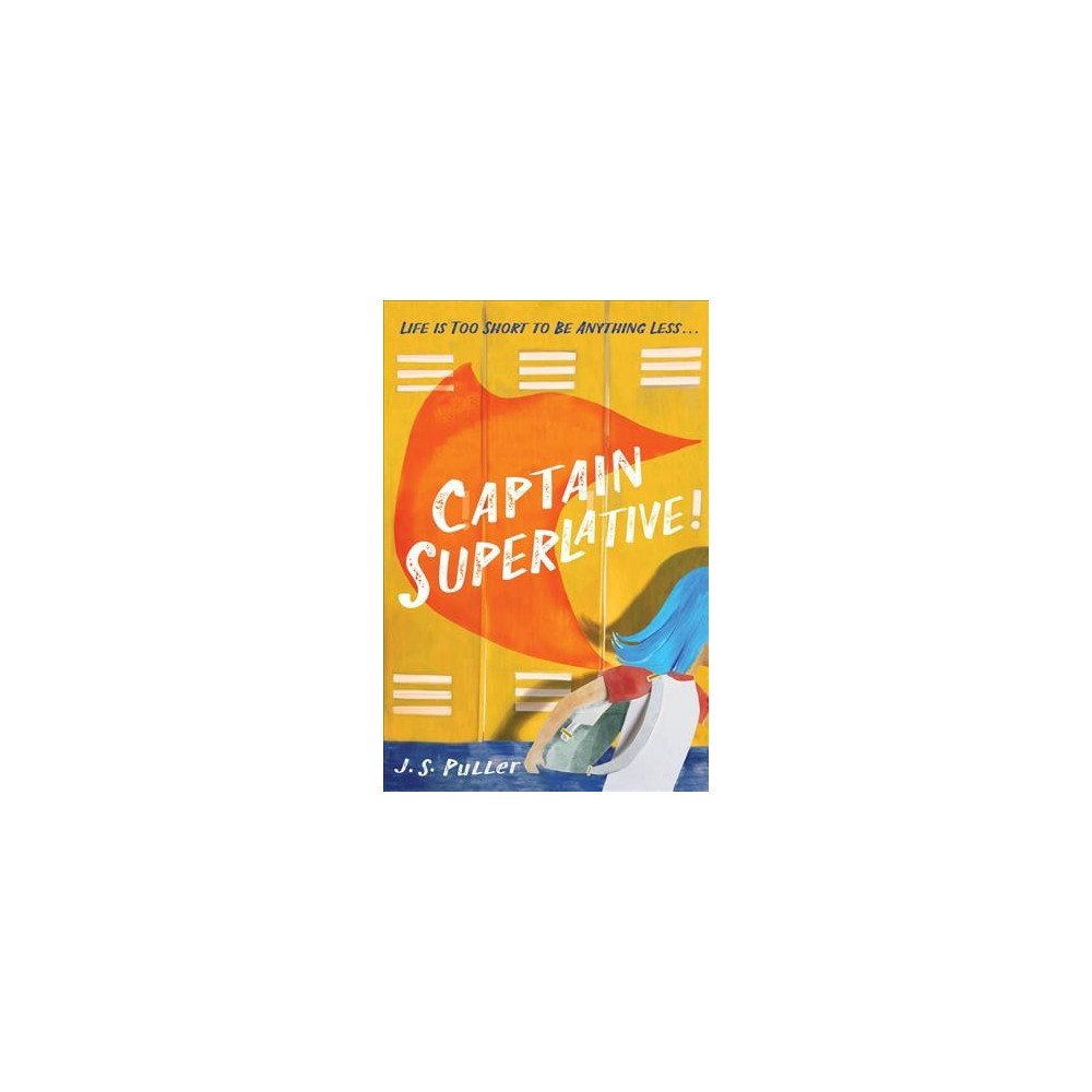 Captain Superlative - by J. S. Puller (Hardcover)