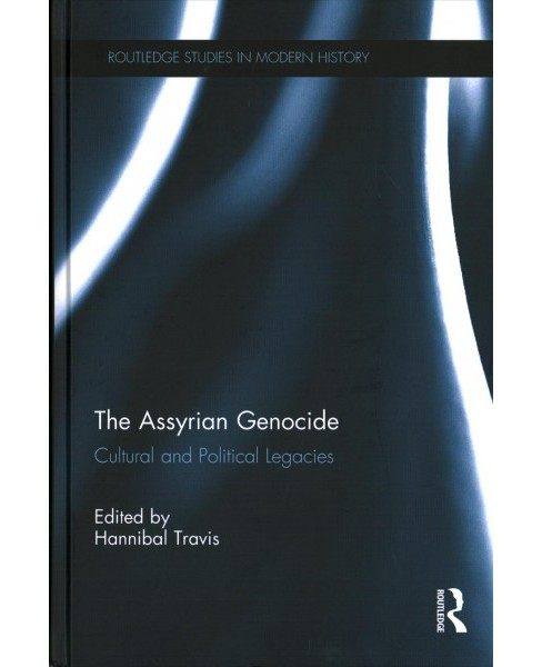 Assyrian Genocide : Cultural and Political Legacies (Hardcover) - image 1 of 1