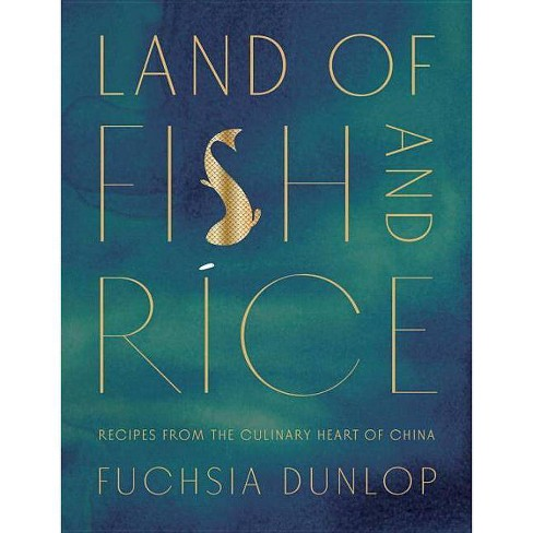 Land of Fish and Rice - by  Fuchsia Dunlop (Hardcover) - image 1 of 1