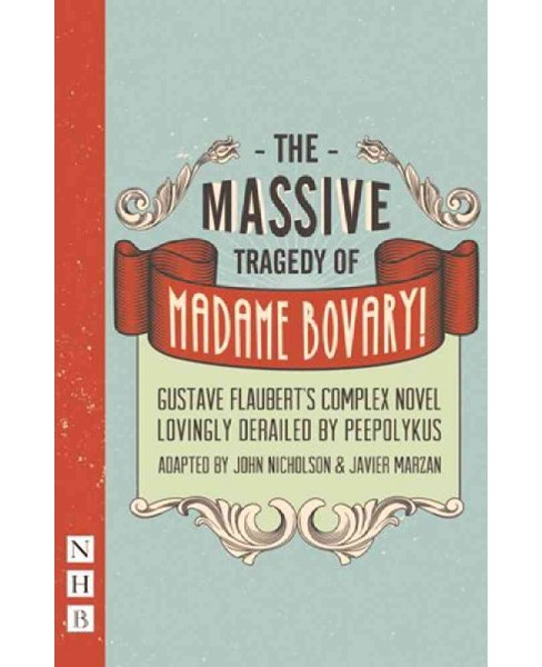 Massive Tragedy of Madame Bovary! : Gustave Flaubert's Complex Novel Lovingly Derailed by Peepolykus - image 1 of 1