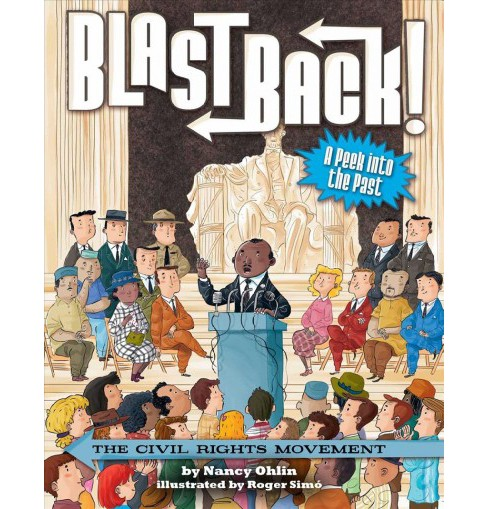 Civil Rights Movement -  (Blast Back) by Nancy Ohlin (Hardcover) - image 1 of 1