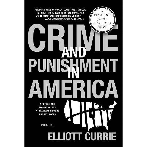 Crime and Punishment in America - by  Elliott Currie (Paperback) - image 1 of 1