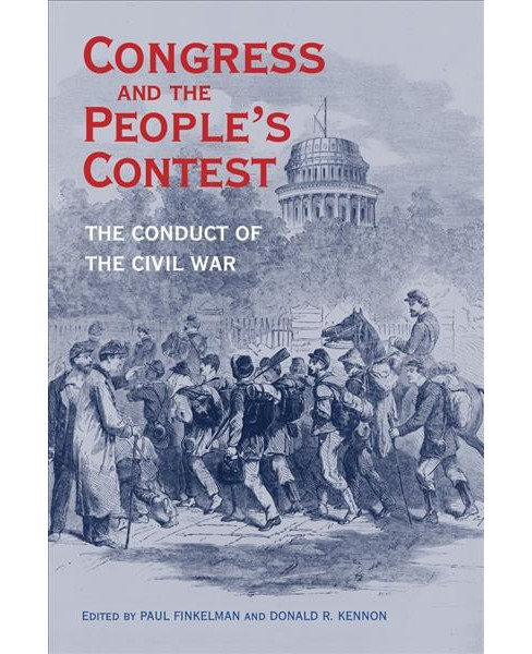 Congress and the People's Contest : The Conduct of the Civil War -  (Paperback) - image 1 of 1