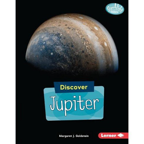 Discover Jupiter - (Searchlight Books (TM) -- Discover Planets) by  Margaret J Goldstein (Hardcover) - image 1 of 1