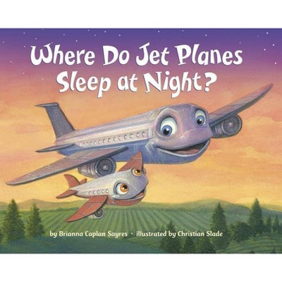 Where Do Jet Planes Sleep at Night by Brianna Caplan Sayres (Board Book)