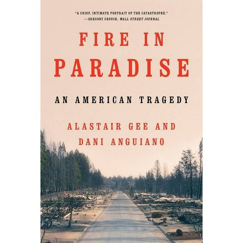 Fire in Paradise - by  Dani Anguiano & Alastair Gee (Paperback) - image 1 of 1