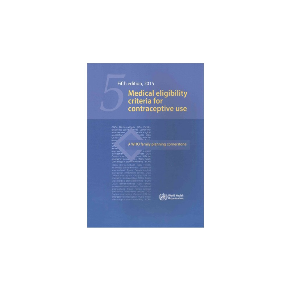 Medical Eligibility Criteria for Contraceptive Use 2015 - (Paperback)