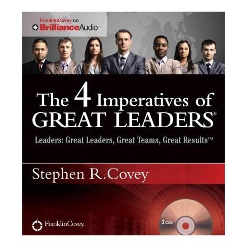4 Imperatives Of Great Leaders Leaders Great Leaders Great Teams