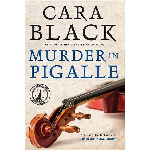 Murder in Pigalle - (Aimee Leduc Investigations) by  Cara Black (Paperback) - image 1 of 1