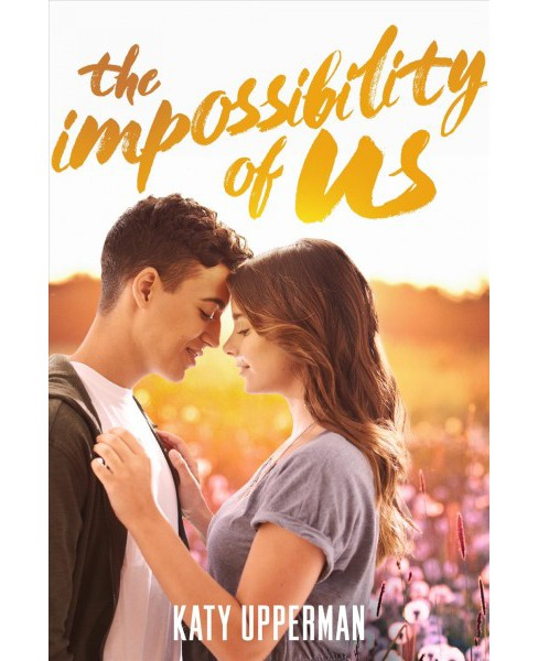 Impossibility of Us -  by Katy Upperman (Hardcover) - image 1 of 1