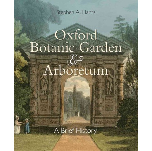 Oxford Botanic Garden & Arboretum : A Brief History (Paperback) (Stephen A. Harris) - image 1 of 1