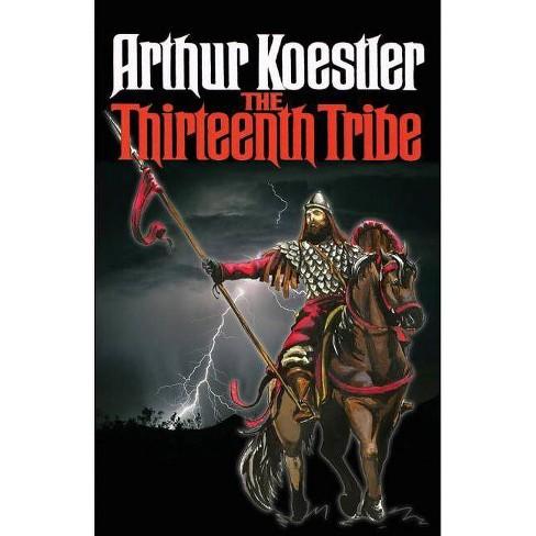 The Thirteenth Tribe - by  Arthur Koestler (Paperback) - image 1 of 1