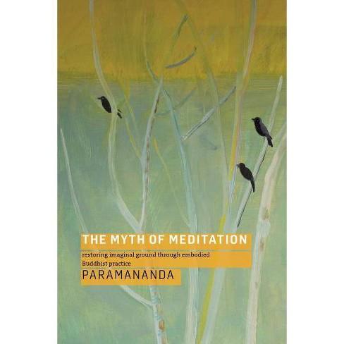 The Myth of Meditation - by  Paramananda (Paperback) - image 1 of 1