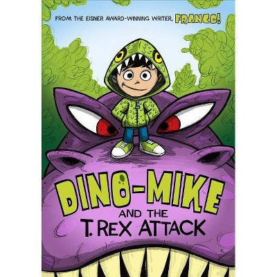 Dino-Mike and the T. Rex Attack - (Dino-Mike!) by  Franco Aureliani (Paperback)