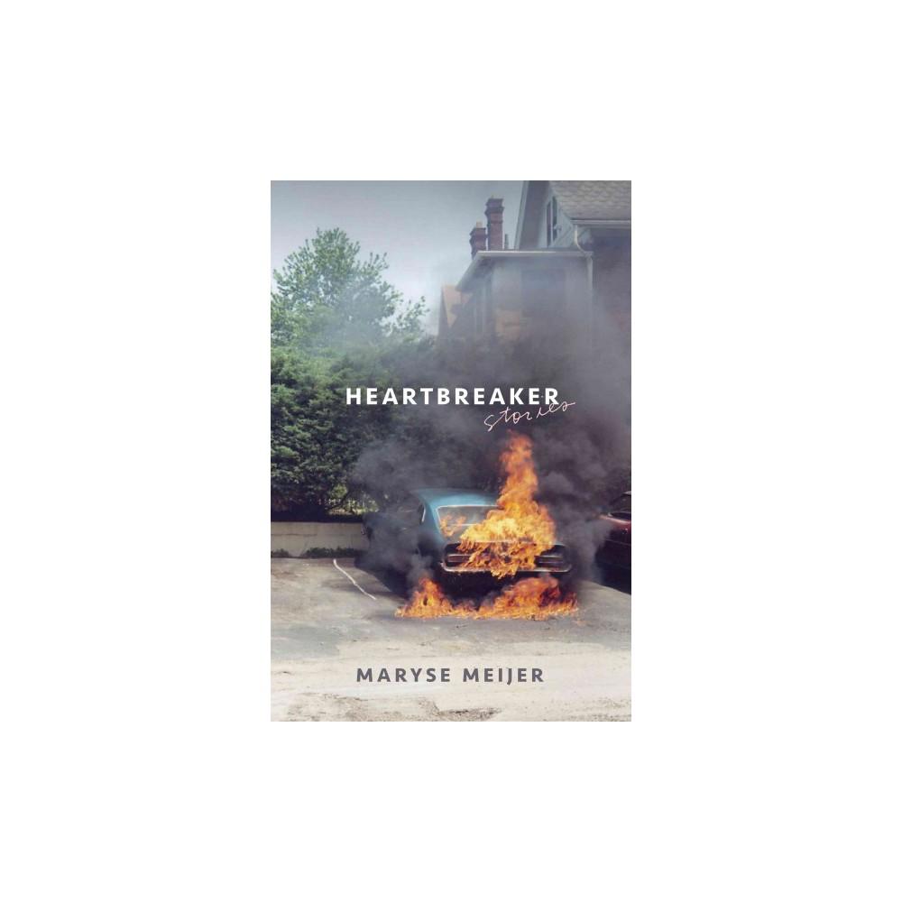 Heartbreaker : Stories (Paperback) (Maryse Meijer)