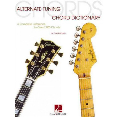 Alternate Tuning Chord Dictionary A Complete Reference To Over