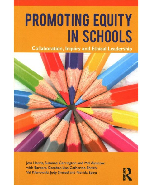 Promoting Equity in Schools : Collaboration, Inquiry and Ethical Leadership -  (Paperback) - image 1 of 1