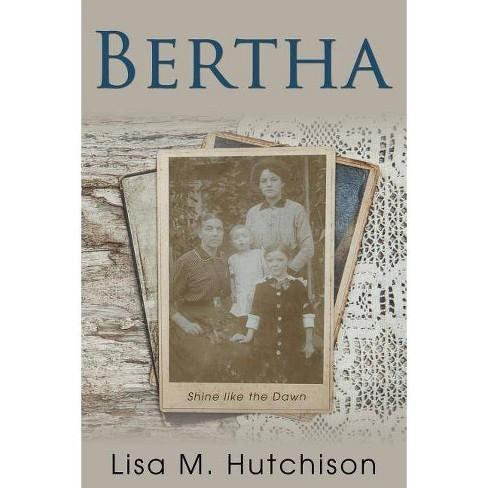 Bertha - by  Lisa M Hutchison (Paperback) - image 1 of 1