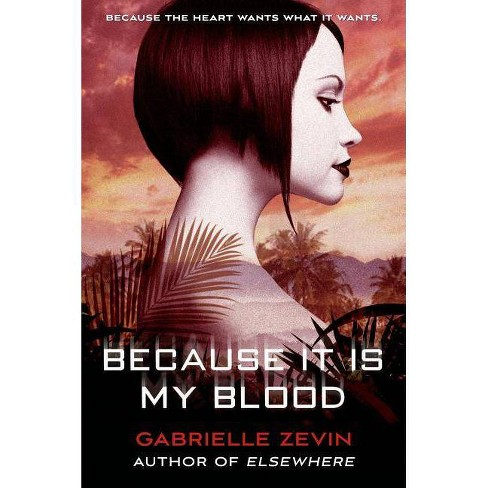 Because It Is My Blood - (Birthright (Square Fish)) by  Gabrielle Zevin (Paperback) - image 1 of 1