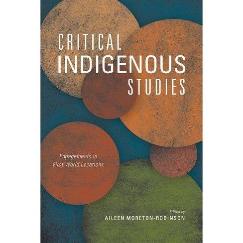 Critical Indigenous Studies - (Critical Issues in Indigenous Studies) by  Aileen Moreton-Robinson - image 1 of 1