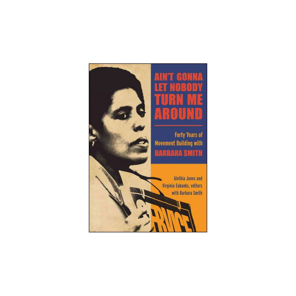 Ain't Gonna Let Nobody Turn Me Around (Paperback)