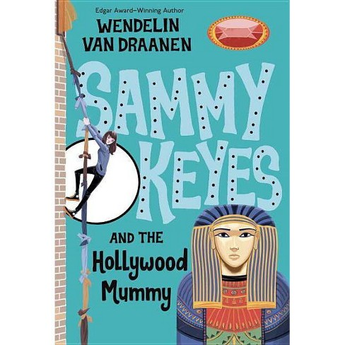 Sammy Keyes and the Hollywood Mummy - by  Wendelin Van Draanen (Paperback) - image 1 of 1
