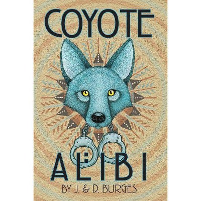Coyote Alibi - (Naomi Manymules Mysteries) by  J and D Burges (Paperback)