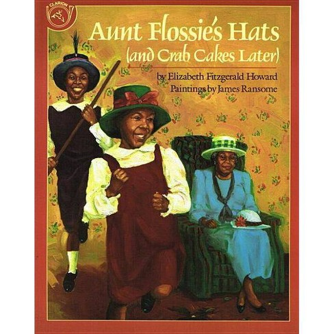 Aunt Flossie's Hats (and Crab Cakes Later) - by  Elizabeth Fitzgerald Howard (Hardcover) - image 1 of 1